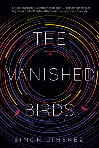 The Vanished Birds: A Novel  Simon Jimenez