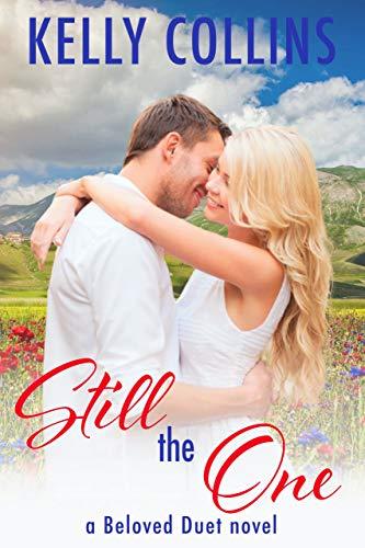 Still the One (A Beloved Duet Book 1) Kelly Collins