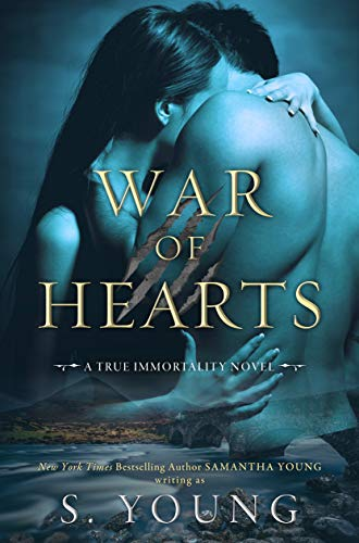 War of Hearts: A True Immortality Novel   S. Young