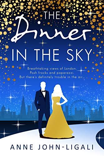 The Dinner in the Sky (Friendships Online Book 3)  Anne John-Ligali