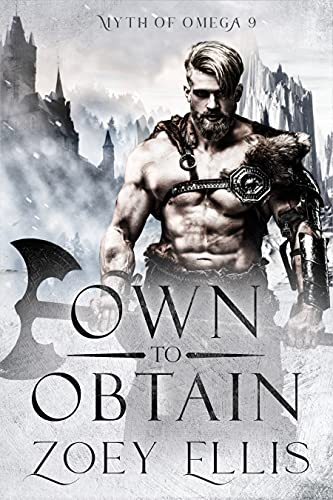 Own To Obtain (Myth of Omega Book 9)  Zoey Ellis