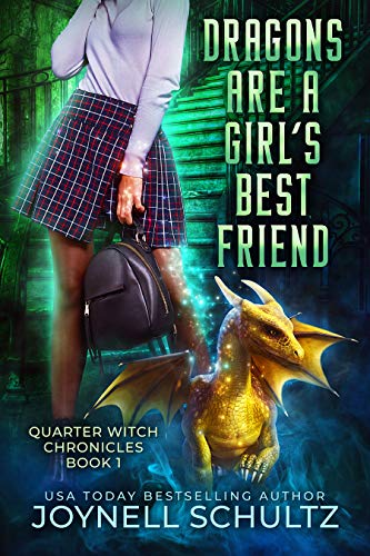 Dragons are a Girl's Best Friend (Quarter Witch Chronicles Book 1)  Joynell Schultz