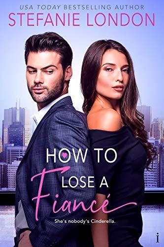 How to Lose a Fiancé  Stefanie London