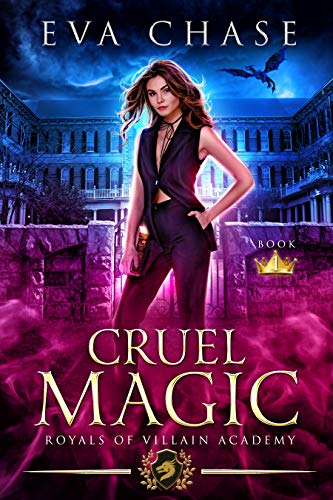 Royals of Villain Academy 1: Cruel Magic  Eva Chase
