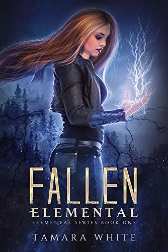 Fallen Elemental (Elemental Series Book 1)  Tamara White