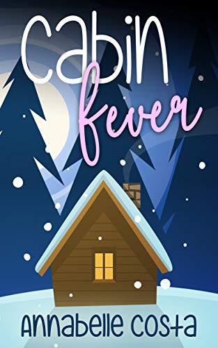Cabin Fever  Annabelle Costa