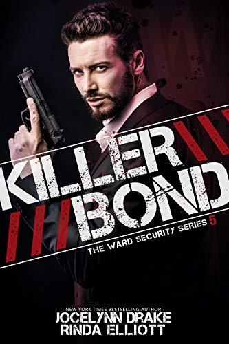 Killer Bond (Ward Security Book 5)   Jocelynn Drake and Rinda Elliott