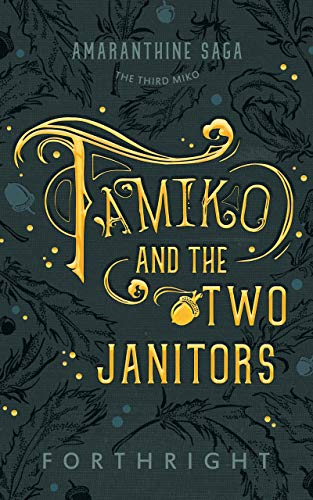 Tamiko and the Two Janitors (Amaranthine Saga Book 3)  Forthright