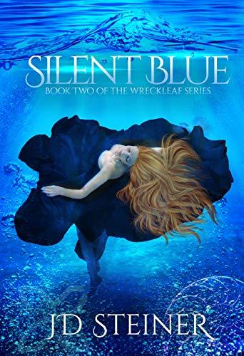 Silent Blue (Wreckleaf Book 2)   JD Steiner