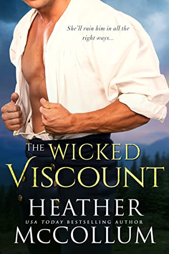 The Wicked Viscount (The Campbells Book 3) Heather McCollum
