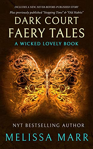 Dark Court Faery Tales: A Wicked Lovely Collection   Melissa Marr