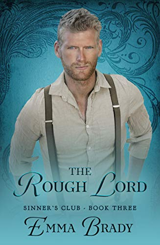 The Rough Lord :Sinners Club Book III  Emma Brady