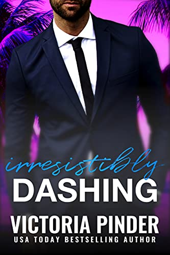 Irresistibly Dashing (Brothers-in-Revenge Book 8)  Victoria Pinder
