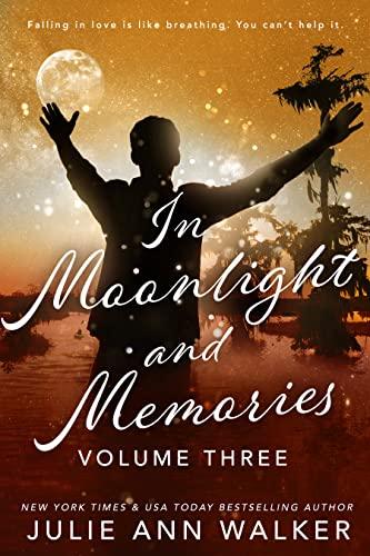 In Moonlight and Memories: Volume Three Julie Ann Walker