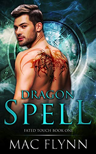 Dragon Spell (Fated Touch Book 1)   Mac Flynn