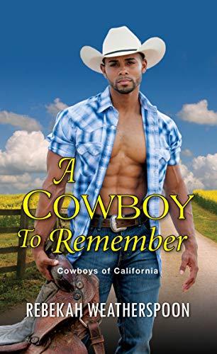 A Cowboy to Remember (Cowboys of California Book 1)  Rebekah Weatherspoon