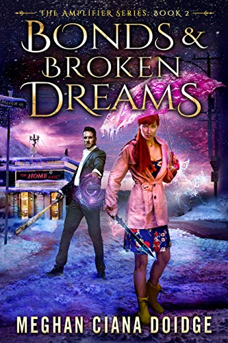 Bonds and Broken Dreams (Amplifier Book 2)  Meghan Ciana Doidge