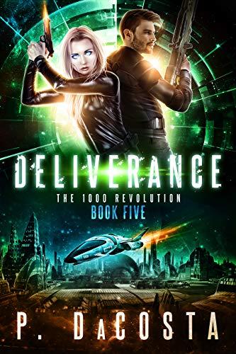 Deliverance (1000 Revolution Book 5)  Pippa DaCosta