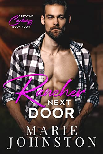Rancher Next Door (Part-Time Cowboys Book 4) Marie Johnston