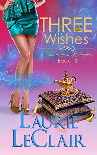 Three Wishes (Once Upon A Romance Series, Book 15)  Laurie LeClair