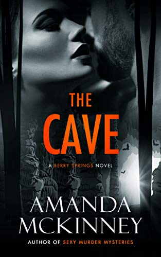 The Cave (A Berry Springs Novel) Amanda McKinney