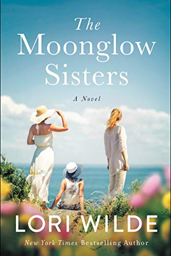 The Moonglow Sisters: A Novel Lori Wilde