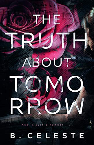 The Truth about Tomorrow  B. Celeste