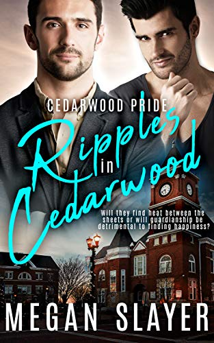 Ripples in Cedarwood (Cedarwood Pride Book 2)  Megan Slayer