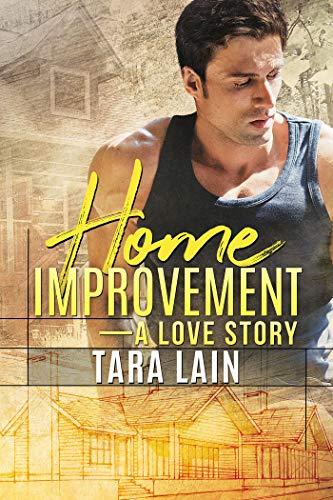 Home Improvement — A Love Story  Tara Lain