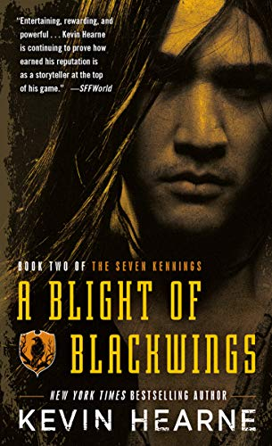 A Blight of Blackwings  Kevin Hearne