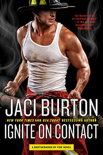 Ignite on Contact (Brotherhood by Fire Book 2) Jaci Burton