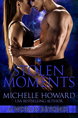 Stolen Moments (A World Beyond Book 8)  Michelle Howard