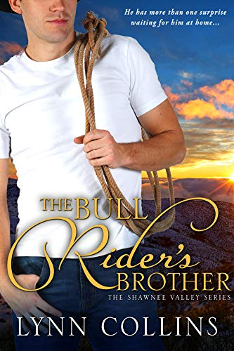 The Bull Rider's Brother : A cowboy crush story (The Shawnee Valley Series Book 1)  Lynn Collins