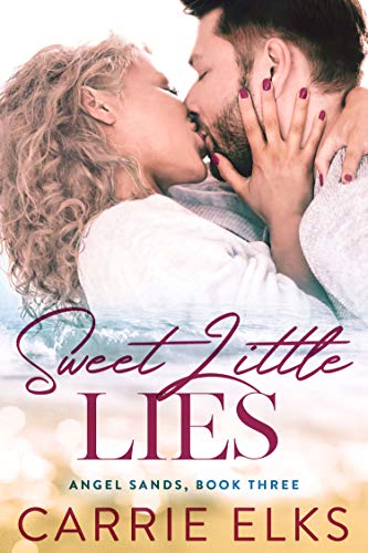 Sweet Little Lies (Angel Sands Book 3) Carrie Elks