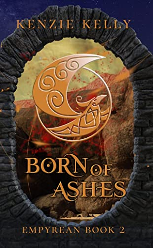 Born of Ashes (Empyrean Book 2)   Kenzie Kelly