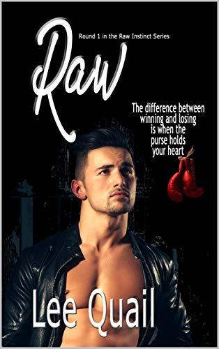 Raw (Raw Instinct Book 1) Lee Quail