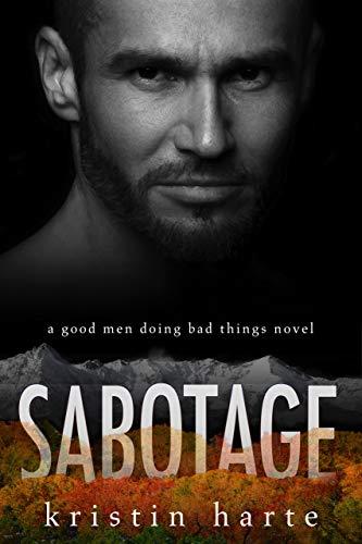 Sabotage: A Small Town Romantic Suspense Novel (Vigilante Justice Book 6)  Kristin Harte