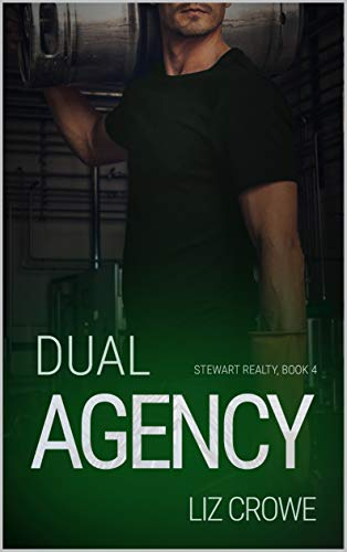 Dual Agency (Stewart Realty Book 4)  Liz Crowe