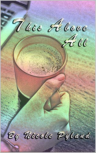 This Above All (San Francisco Book 3)  Nicole Pyland