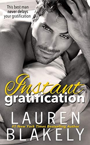 Instant Gratification (Always Satisfied Book 2) Lauren Blakely