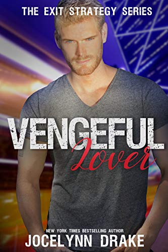Vengeful Lover (Exit Strategy Book 2) Jocelynn Drake