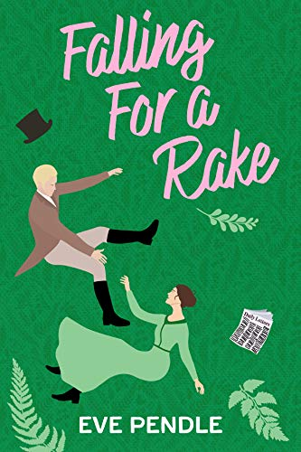 Falling for a Rake (Fallen Book 1)  Eve Pendle