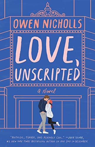 Love, Unscripted: A Novel Owen Nicholls