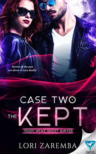 Case Two ~ The Kept (Trudy Hicks Ghost Hunter Book 2)  Lori Zaremba