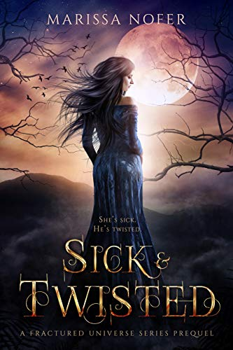 Sick & Twisted  Marissa Nofer