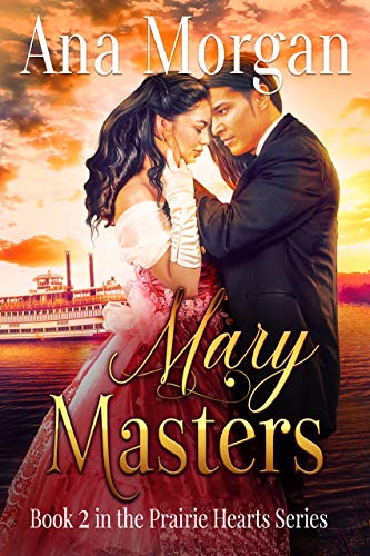 Mary Masters (Prairie Heart Series Book 2)  Ana Morgan