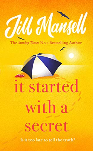 It Started with a Secret: The feel-good novel of the year, from the bestselling author of MAYBE THIS TIME  Jill Mansell