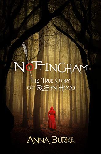 Nottingham: The True Story of Robyn Hood  Anna Burke