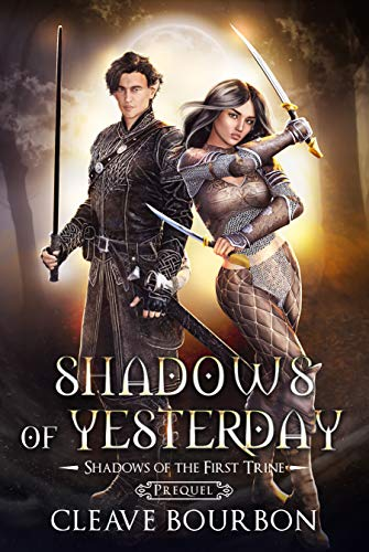 Shadows of Yesterday: A Shadows of the First Trine Prequel  Cleave Bourbon