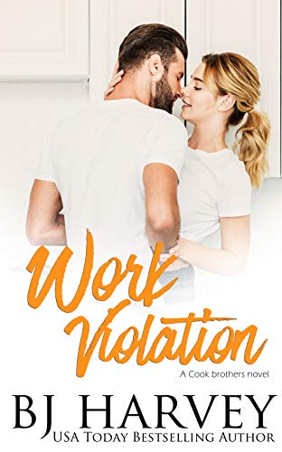 Work Violation (Cook County Book 2)  BJ Harvey